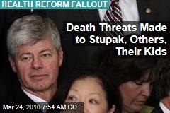 Death Threats Made to Stupak, Others, Their Kids