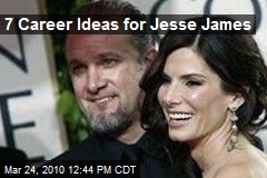 7 Career Ideas for Jesse James