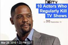 10 Actors Who Regularly Kill TV Shows
