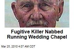 Fugitive Killer Nabbed Running Wedding Chapel