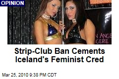 Strip-Club Ban Cements Iceland's Feminist Cred
