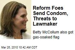Reform Foes Send Condom, Threats to Lawmaker
