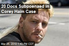 20 Docs Subpoenaed in Corey Haim Case
