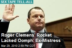 Roger Clemens' Rocket Lacked Oomph: Ex-Mistress