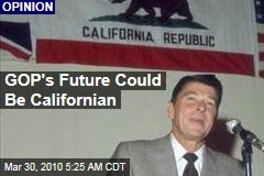 GOP's Future Could Be Californian
