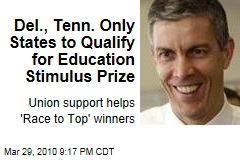 Del., Tenn. Only States to Qualify for Education Stimulus Prize