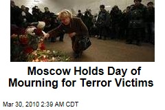 Moscow Holds Day of Mourning for Terror Victims