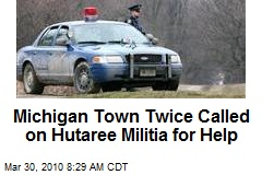 Michigan Town Twice Called on Hutaree Militia for Help