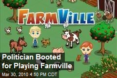 Politician Booted for Playing Farmville