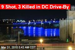9 Shot, 3 Killed in DC Drive-By