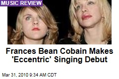 Frances Bean Cobain Makes 'Eccentric' Singing Debut