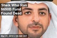 Sheik Who Ran $650B Fund Found Dead