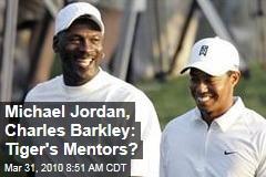 Michael Jordan, Charles Barkley: Tiger's Mentors?