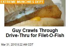 Guy Crawls Through Drive-Thru for Filet-O-Fish