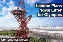 London Plans 'Rival Eiffel' for Olympics