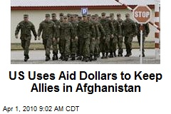 US Uses Aid Dollars to Keep Allies in Afghanistan