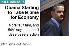 Obama Starting to Take Blame for Economy