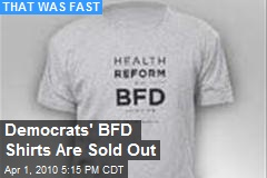Democrats' BFD Shirts Are Sold Out