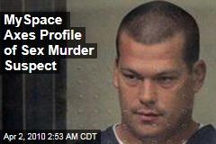 MySpace Axes Profile of Sex Murder Suspect