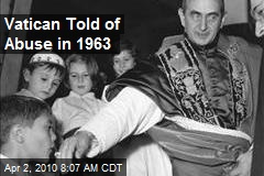Vatican Told of Abuse in 1963