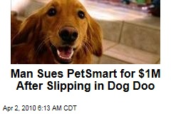 Man Sues PetSmart for $1M After Slipping in Dog Doo