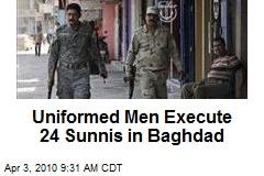Uniformed Men Execute 24 Sunnis in Baghdad