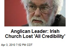 Anglican Leader: Irish Church Lost 'All Credibility'