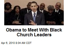 Obama to Meet With Black Church Leaders