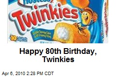 Happy 80th Birthday, Twinkies