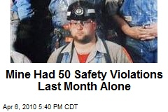 Mine Had 50 Safety Violations Last Month Alone