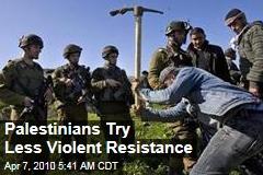 Palestinians Try Less Violent Resistance