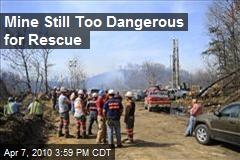Mine Still Too Dangerous for Rescue