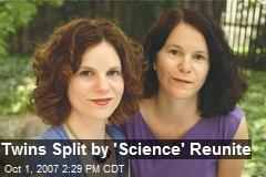 Twins Split by 'Science' Reunite