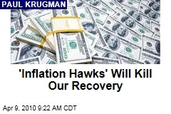 'Inflation Hawks' Will Kill Our Recovery
