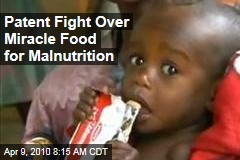 Patent Fight Over Miracle Food for Malnutrition