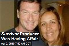 Survivor Producer Was Having Affair