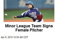 Minor League Team Signs Female Pitcher