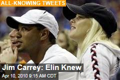 Jim Carrey: Elin Knew
