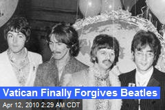 Vatican Finally Forgives Beatles