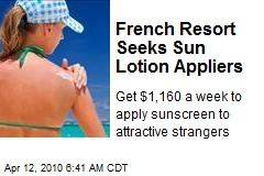 French Resort Seeks Sun Lotion Appliers