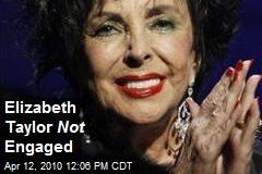 Elizabeth Taylor Not Engaged