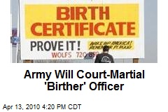 Army Will Court-Martial 'Birther' Officer