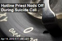Hotline Priest Nods Off During Suicide Call