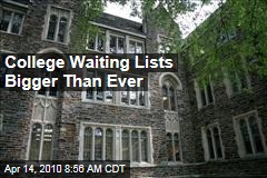 College Waiting Lists Bigger Than Ever