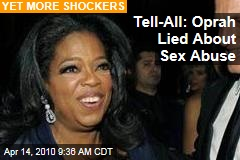 Tell-All: Oprah Lied About Sex Abuse