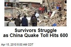 Survivors Struggle as China Quake Toll Hits 600