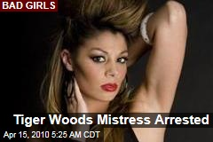 Tiger Woods Mistress Arrested