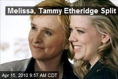 Melissa, Tammy Etheridge Split