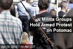 Militia Groups Hold Armed Protest on Potomac