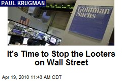 It's Time to Stop the Looters on Wall Street